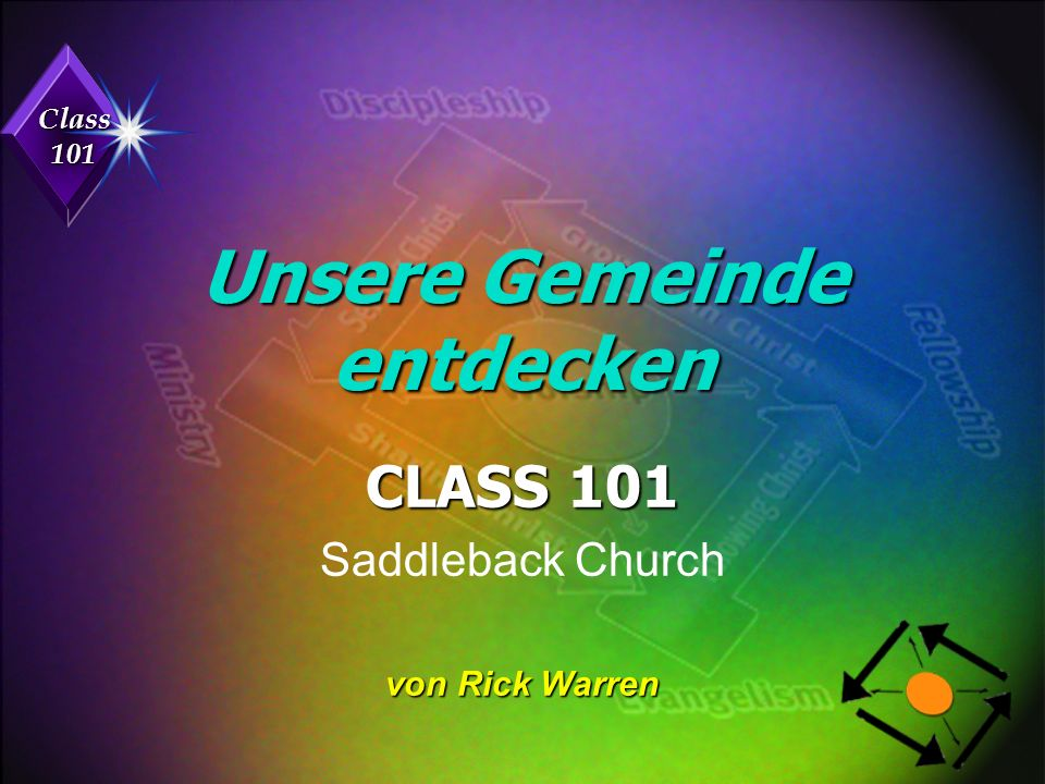 Class 101 Unsere Gemeinde entdecken CLASS 101 Saddleback Church von Rick Warren