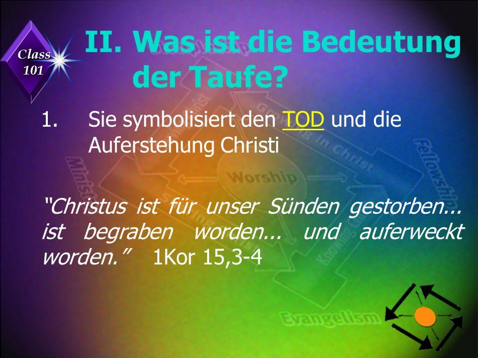 Class 101 II.Was ist die Bedeutung der Taufe. 1.