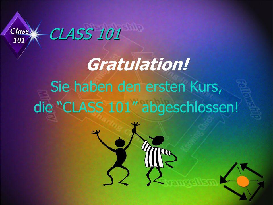 Class 101 CLASS 101 Gratulation! Sie haben den ersten Kurs, die CLASS 101 abgeschlossen!