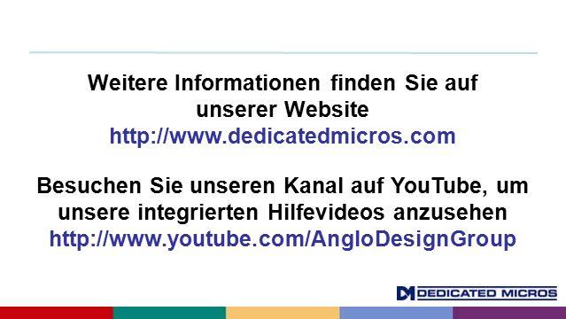 Weitere Informationen finden Sie auf unserer Website http://www.dedicatedmicros.com Besuchen Sie unseren Kanal auf YouTube, um unsere integrierten Hilfevideos anzusehen http://www.youtube.com/AngloDesignGroup