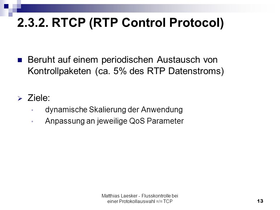 Matthias Laesker - Flusskontrolle bei einer Protokollauswahl =/= TCP13 2.3.2.