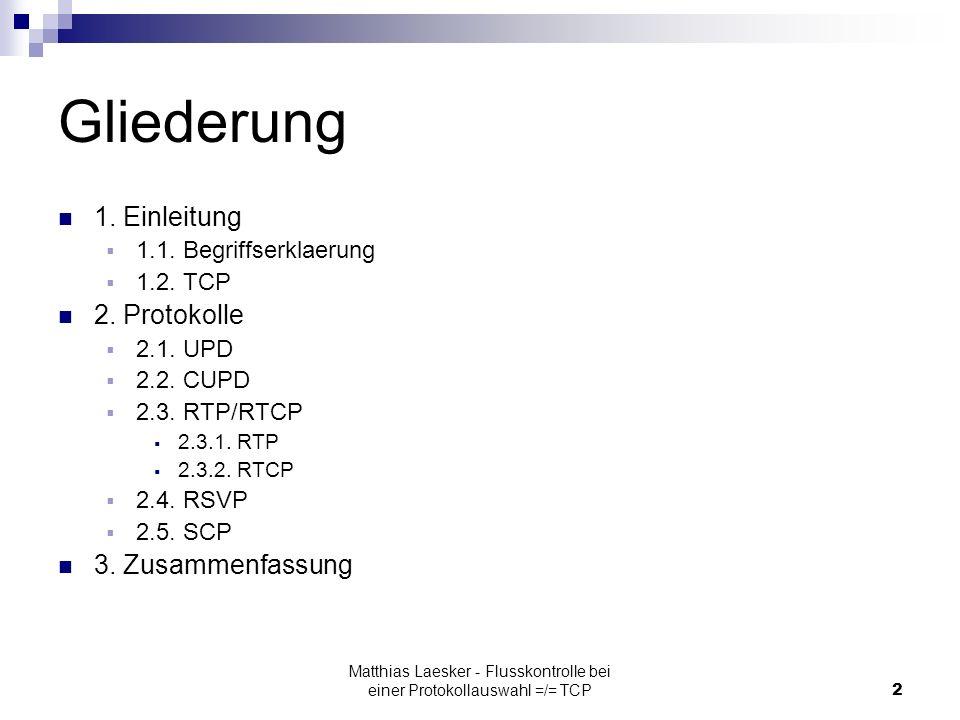 Matthias Laesker - Flusskontrolle bei einer Protokollauswahl =/= TCP2 Gliederung 1.