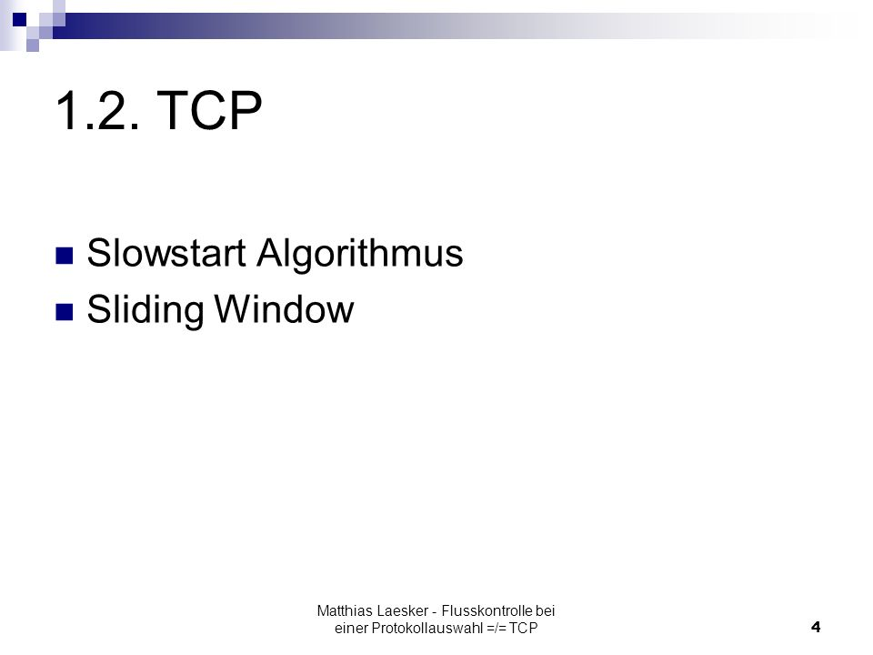 Matthias Laesker - Flusskontrolle bei einer Protokollauswahl =/= TCP4 1.2.