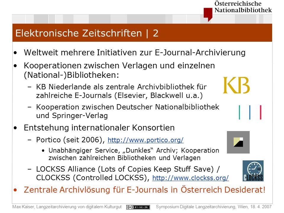 Max Kaiser, Langzeitarchivierung von digitalem KulturgutSymposium Digitale Langzeitarchivierung, Wien, 18. 4. 2007 Elektronische Zeitschriften | 2 Wel