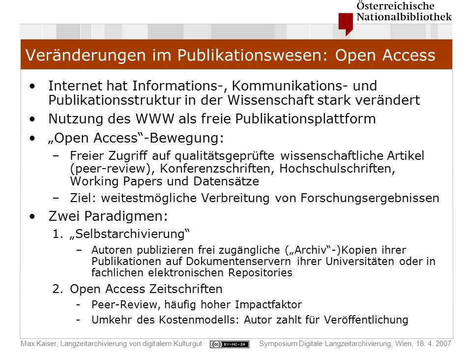Max Kaiser, Langzeitarchivierung von digitalem KulturgutSymposium Digitale Langzeitarchivierung, Wien, 18. 4. 2007 Veränderungen im Publikationswesen: