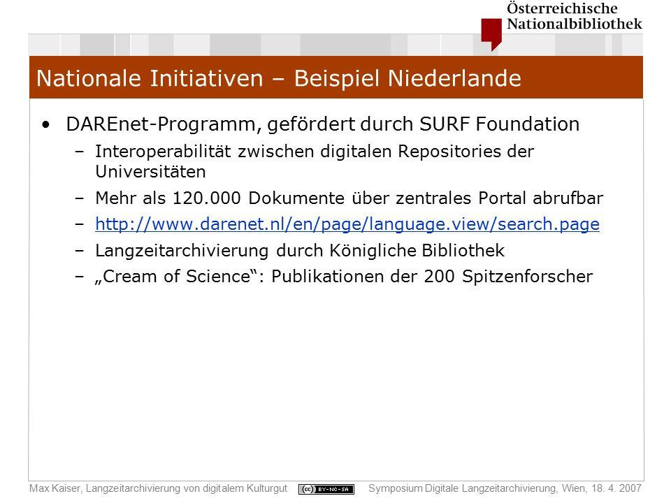Max Kaiser, Langzeitarchivierung von digitalem KulturgutSymposium Digitale Langzeitarchivierung, Wien, 18. 4. 2007 Nationale Initiativen – Beispiel Ni