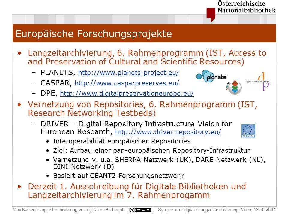 Max Kaiser, Langzeitarchivierung von digitalem KulturgutSymposium Digitale Langzeitarchivierung, Wien, 18. 4. 2007 Europäische Forschungsprojekte Lang