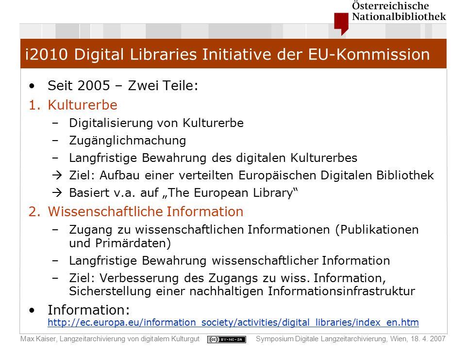Max Kaiser, Langzeitarchivierung von digitalem KulturgutSymposium Digitale Langzeitarchivierung, Wien, 18. 4. 2007 i2010 Digital Libraries Initiative