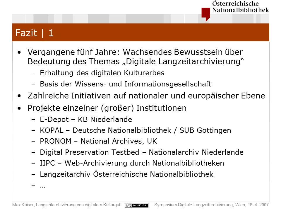 Max Kaiser, Langzeitarchivierung von digitalem KulturgutSymposium Digitale Langzeitarchivierung, Wien, 18. 4. 2007 Fazit | 1 Vergangene fünf Jahre: Wa
