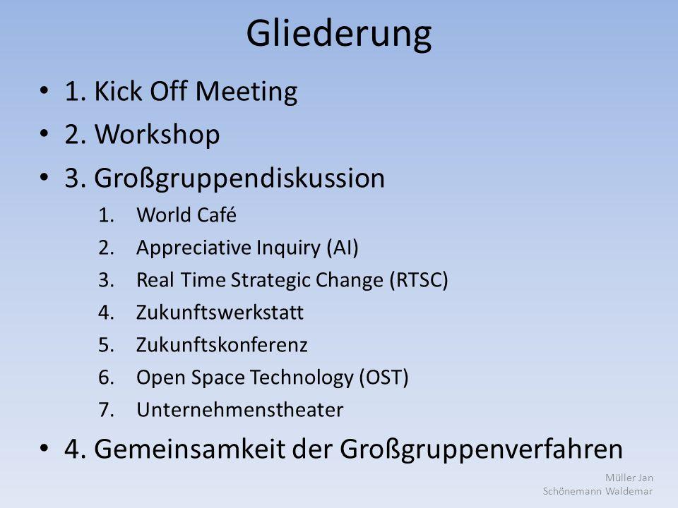 Gliederung 1. Kick Off Meeting 2. Workshop 3.