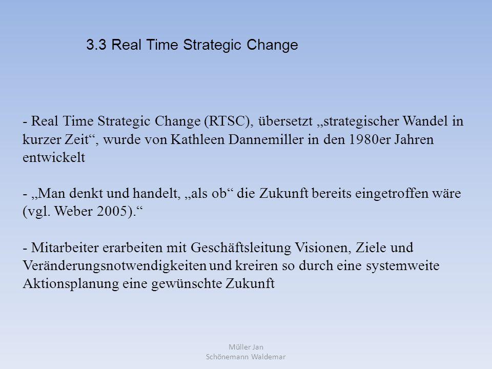 """Müller Jan Schönemann Waldemar - Real Time Strategic Change (RTSC), übersetzt """"strategischer Wandel in kurzer Zeit , wurde von Kathleen Dannemiller in den 1980er Jahren entwickelt - """"Man denkt und handelt, """"als ob die Zukunft bereits eingetroffen wäre (vgl."""