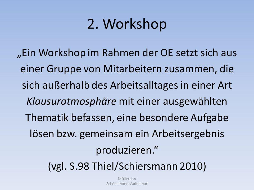 """2. Workshop """"Ein Workshop im Rahmen der OE setzt sich aus einer Gruppe von Mitarbeitern zusammen, die sich außerhalb des Arbeitsalltages in einer Art"""