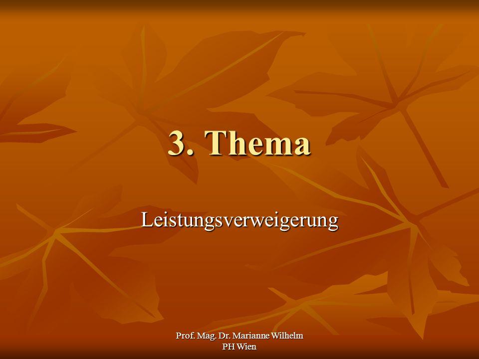 Prof. Mag. Dr. Marianne Wilhelm PH Wien 3. Thema Leistungsverweigerung