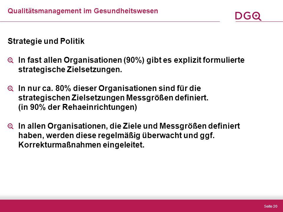 Seite 20 Strategie und Politik In fast allen Organisationen (90%) gibt es explizit formulierte strategische Zielsetzungen.
