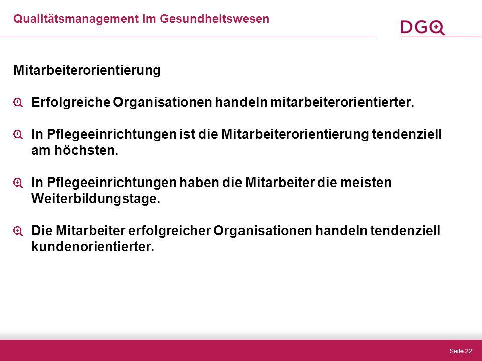 Seite 22 Mitarbeiterorientierung Erfolgreiche Organisationen handeln mitarbeiterorientierter.