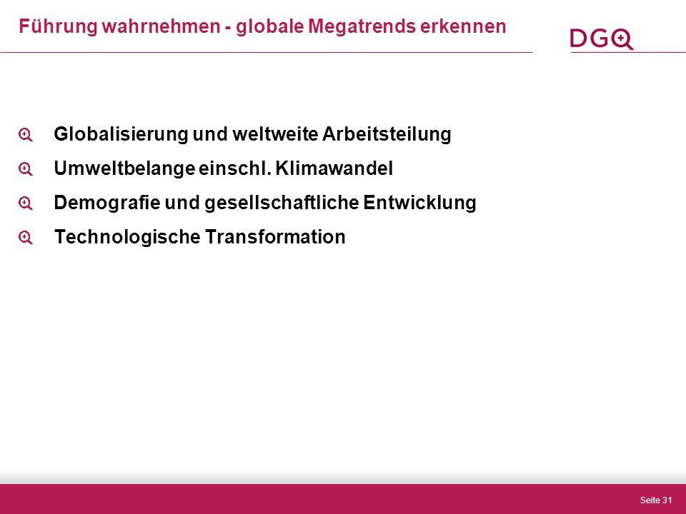 Seite 31 Führung wahrnehmen - globale Megatrends erkennen Globalisierung und weltweite Arbeitsteilung Umweltbelange einschl.