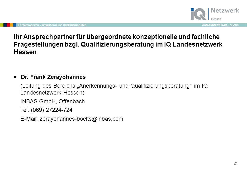 """www.netzwerk-iq.de I © 2015 Förderprogramm """"Integration durch Qualifizierung (IQ) Ihr Ansprechpartner für übergeordnete konzeptionelle und fachliche Fragestellungen bzgl."""