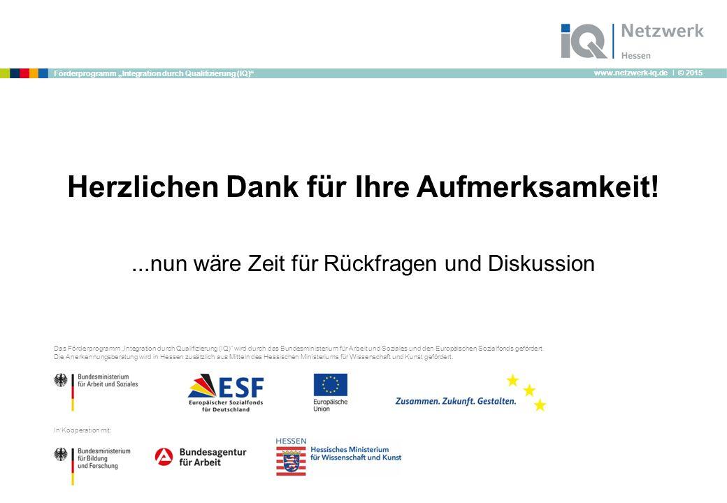 "www.netzwerk-iq.de I © 2015 Förderprogramm ""Integration durch Qualifizierung (IQ)"" Das Förderprogramm ""Integration durch Qualifizierung (IQ)"" wird dur"