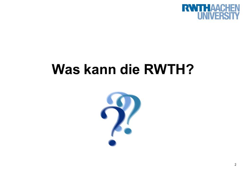 2 Was kann die RWTH?