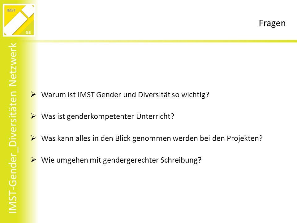 IMST-Gender_Diversitäten Netzwerk Fragen  Warum ist IMST Gender und Diversität so wichtig.