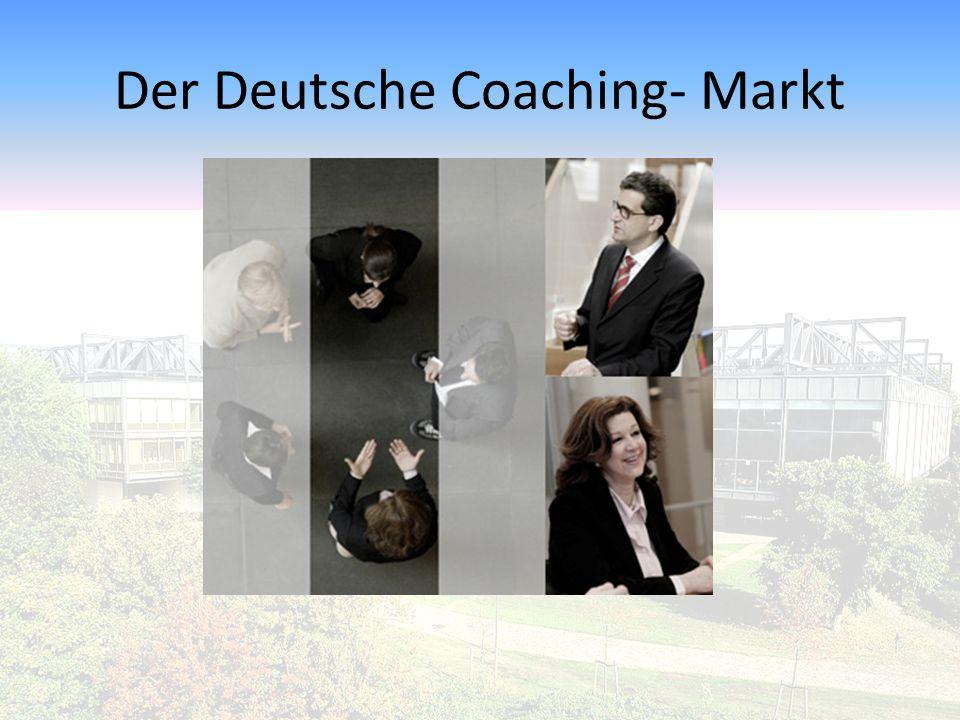 Perspektiven des Deutschen Coaching-Marktes Konsolidierung im Bereich der Ausbildungsgänge, Coaching Verbände und Zertifizierungsinstitutionen: Ähnlich gestellte Kriterien an Coacher Mehr als 300 Anbieter von Coaching-Ausbildungen Wenig Transparenz Konsolidierung bei den externen Coachs: Unabhängige und/ oder vernetzte Einzelanbieter Vernetzung der Einzelanbieter