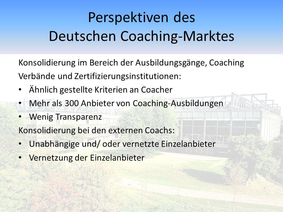 Perspektiven des Deutschen Coaching-Marktes Konsolidierung im Bereich der Ausbildungsgänge, Coaching Verbände und Zertifizierungsinstitutionen: Ähnlic