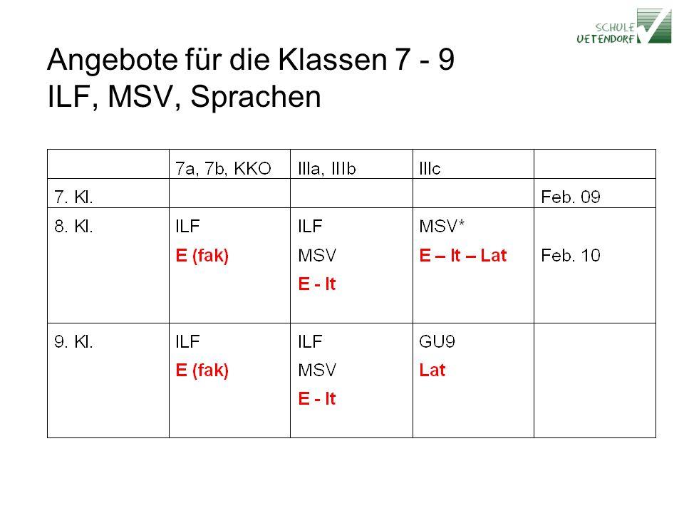 Angebote für die Klassen 7 - 9 ILF, MSV, Sprachen