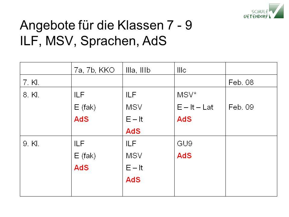 Angebote für die Klassen 7 - 9 ILF, MSV, Sprachen, AdS