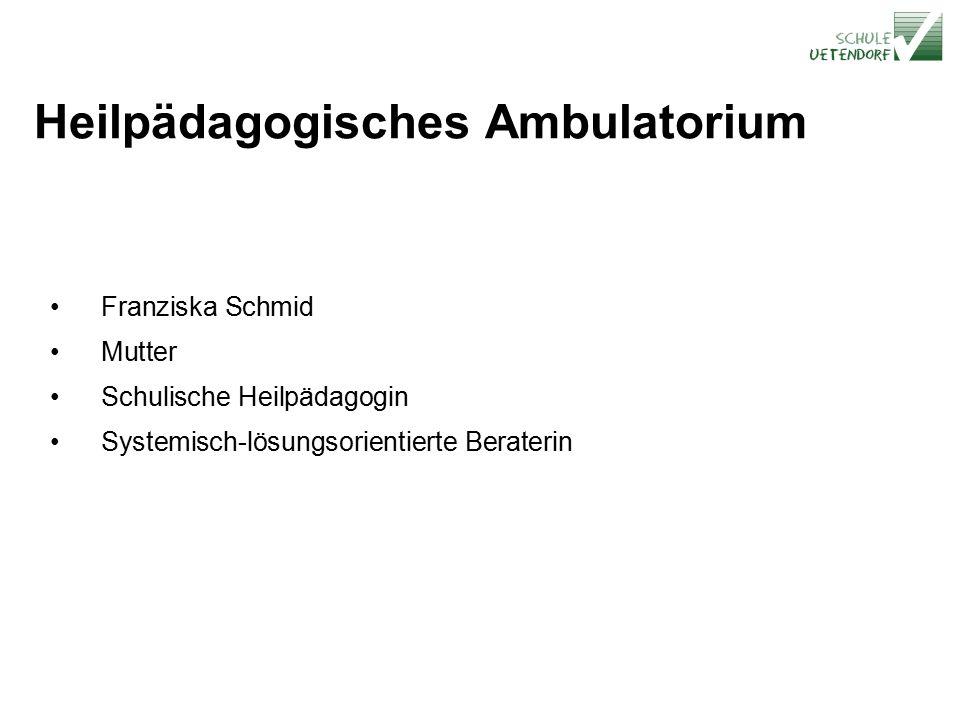 Heilpädagogisches Ambulatorium Franziska Schmid Mutter Schulische Heilpädagogin Systemisch-lösungsorientierte Beraterin