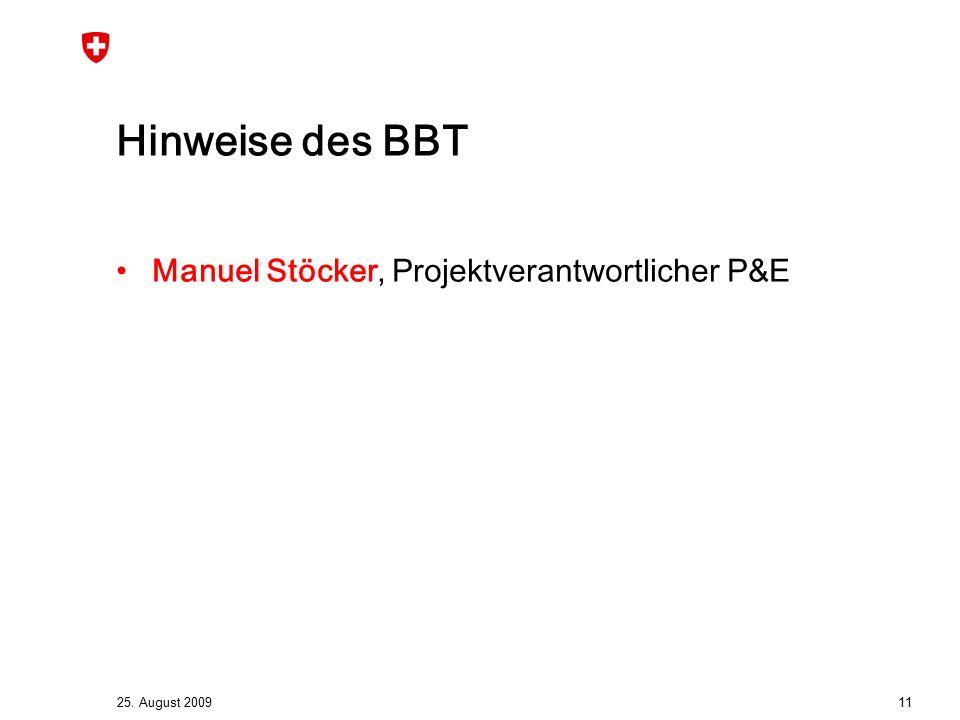 25. August 2009 11 Hinweise des BBT Manuel Stöcker, Projektverantwortlicher P&E