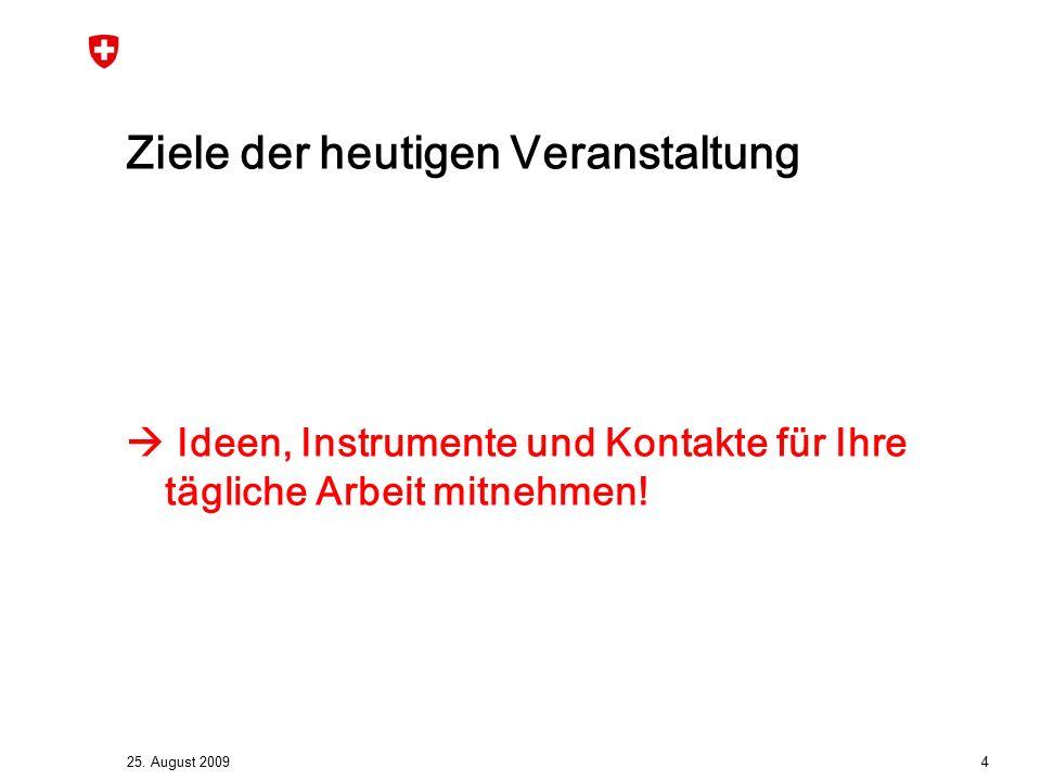 25.August 2009 5 Programm / Ablauf 09:40: Inputreferat: Aktuelle Trends im Marketing, D.