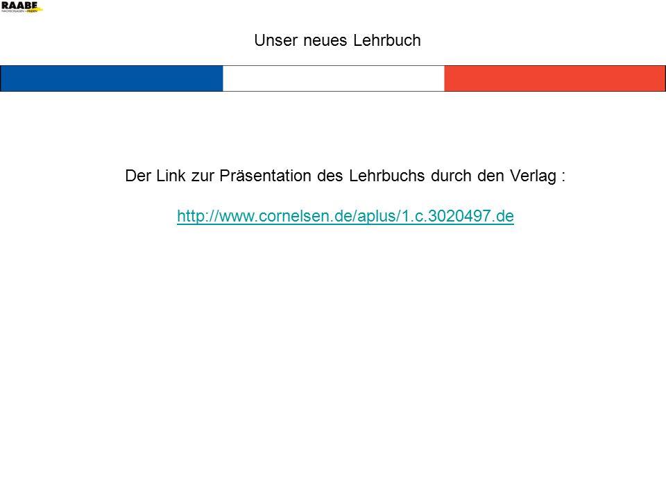 Der Link zur Präsentation des Lehrbuchs durch den Verlag : http://www.cornelsen.de/aplus/1.c.3020497.de Unser neues Lehrbuch