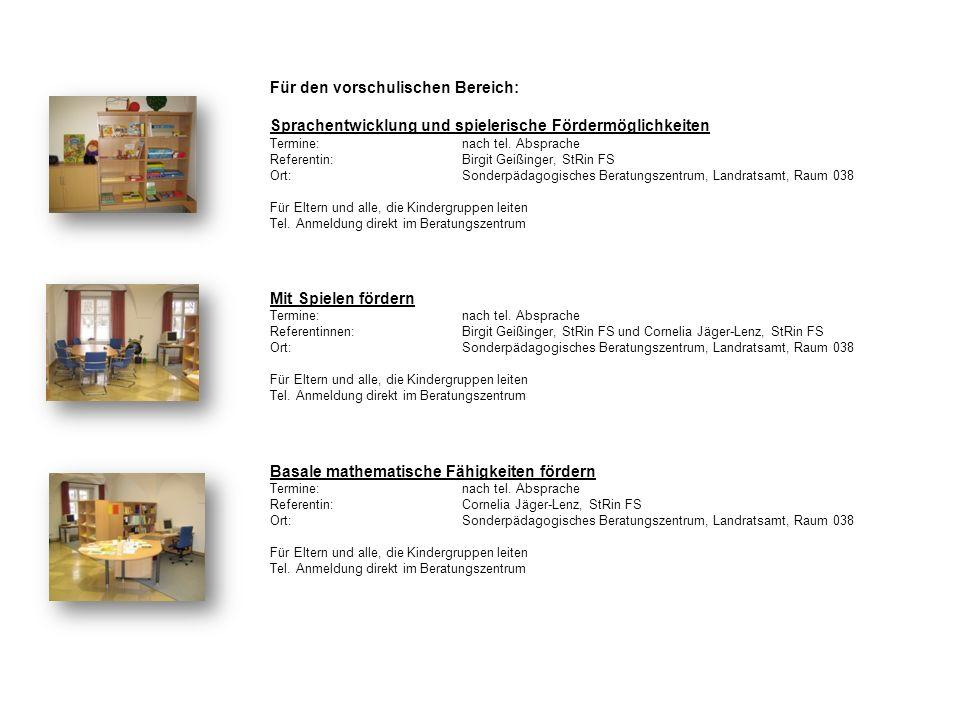 Für den vorschulischen Bereich: Sprachentwicklung und spielerische Fördermöglichkeiten Termine: nach tel.