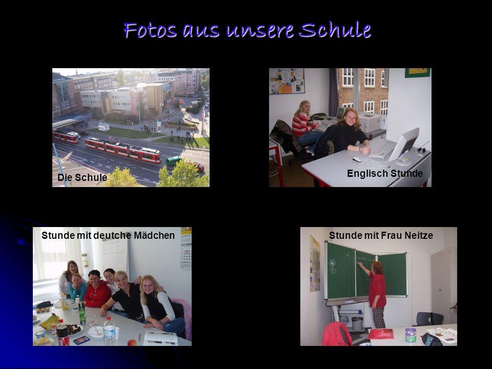 Fotos aus unsere Schule Die Schule Stunde mit Frau Neitze Englisch Stunde Stunde mit deutche Mädchen