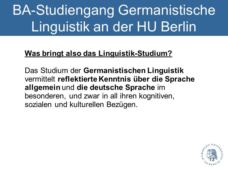 BA-Studiengang Germanistische Linguistik an der HU Berlin Was bringt also das Linguistik-Studium.