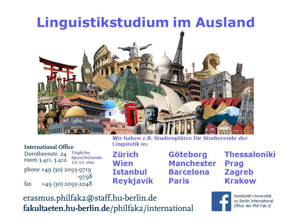 Linguistikstudium im Ausland Zürich Wien Istanbul Reykjavik Göteborg Manchester Barcelona Paris Thessaloniki Prag Zagreb Krakow Wir haben z.B.
