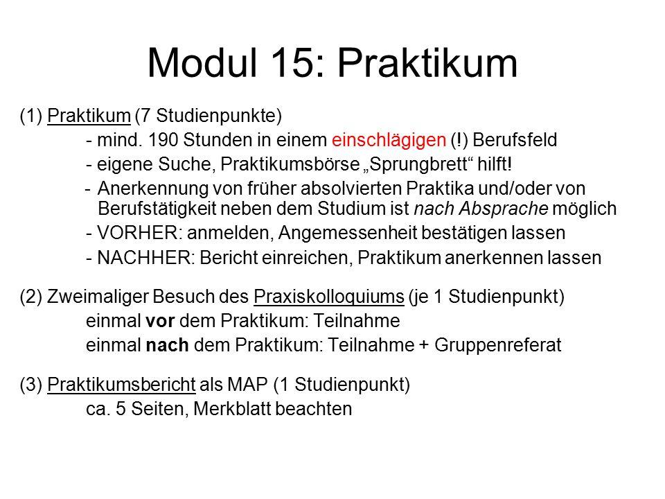 Modul 15: Praktikum (1) Praktikum (7 Studienpunkte) - mind.