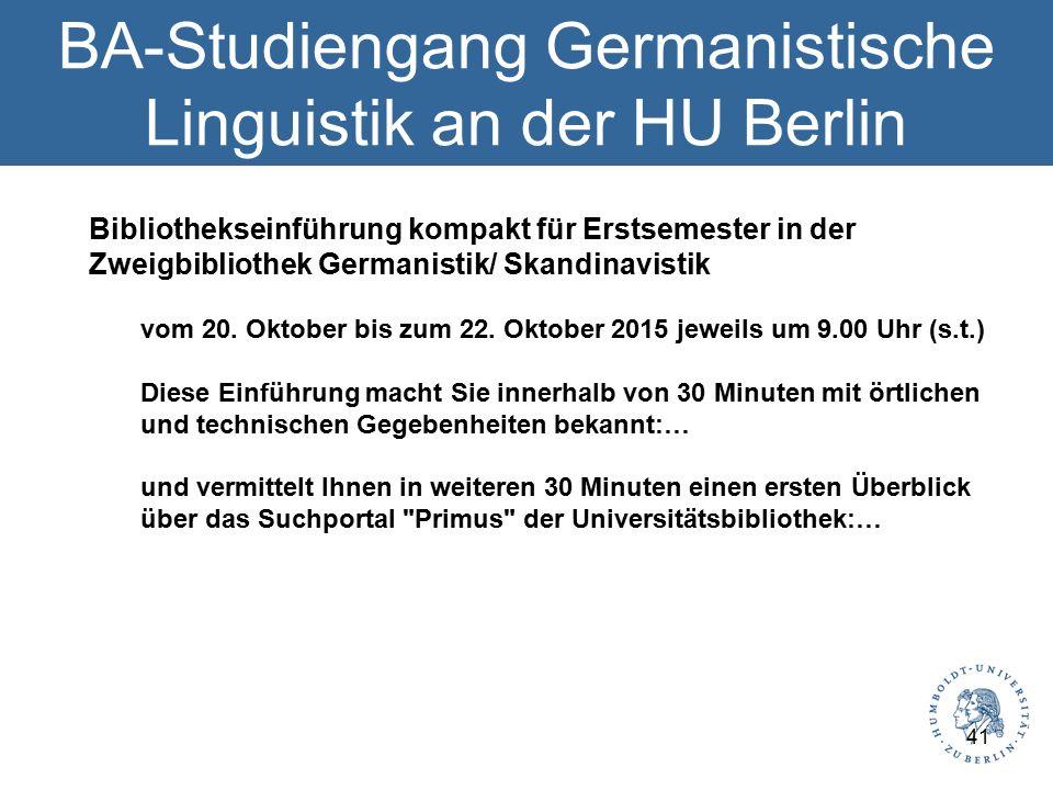 BA-Studiengang Germanistische Linguistik an der HU Berlin Bibliothekseinführung kompakt für Erstsemester in der Zweigbibliothek Germanistik/ Skandinavistik vom 20.