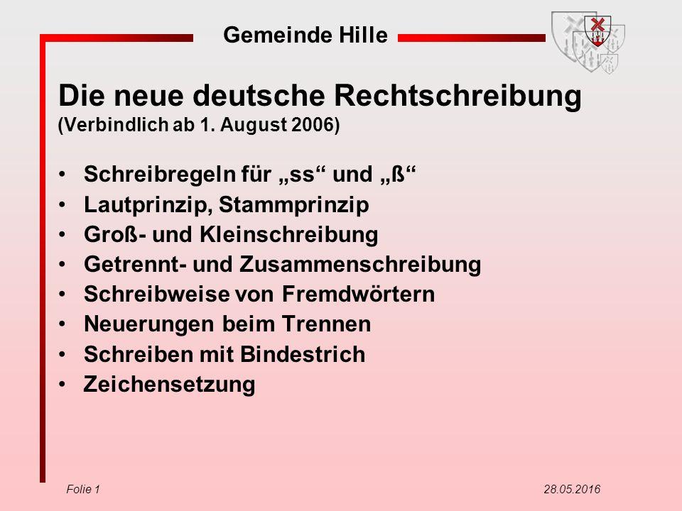 """Gemeinde Hille Folie 2 28.05.2016 Schreibregeln für """"ss und """"ß Grundsatz: nach kurzem Vokal """"ss nach langem Vokal oder Diphtong (Doppellaut) """"ß"""