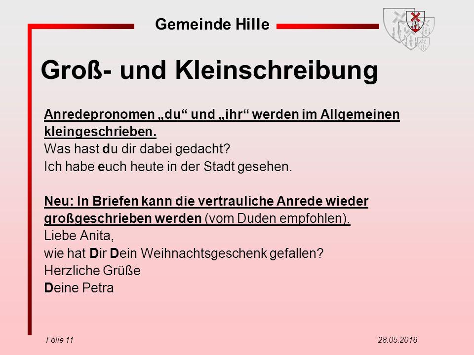"""Gemeinde Hille Folie 11 28.05.2016 Groß- und Kleinschreibung Anredepronomen """"du"""" und """"ihr"""" werden im Allgemeinen kleingeschrieben. Was hast du dir dab"""