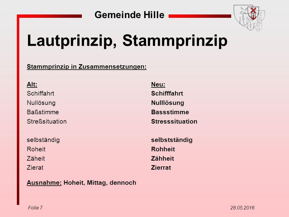 Gemeinde Hille Folie 18 28.05.2016 Getrennt- und Zusammenschreibung Substantiv und Verb Bei nicht verblasstem Substantiv schreibt man getrennt.