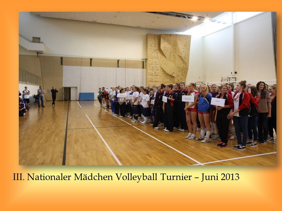 III. Nationaler Mädchen Volleyball Turnier – Juni 2013