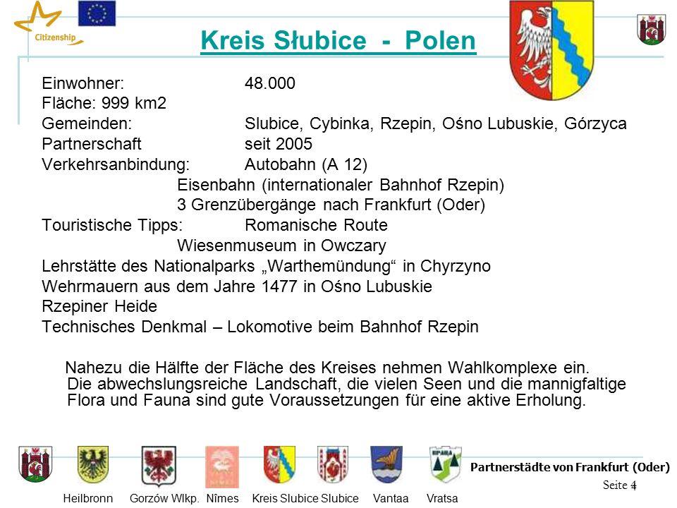 15 Seite 15 Partnerstädte von Frankfurt (Oder) Heilbronn Gorzów Wlkp.