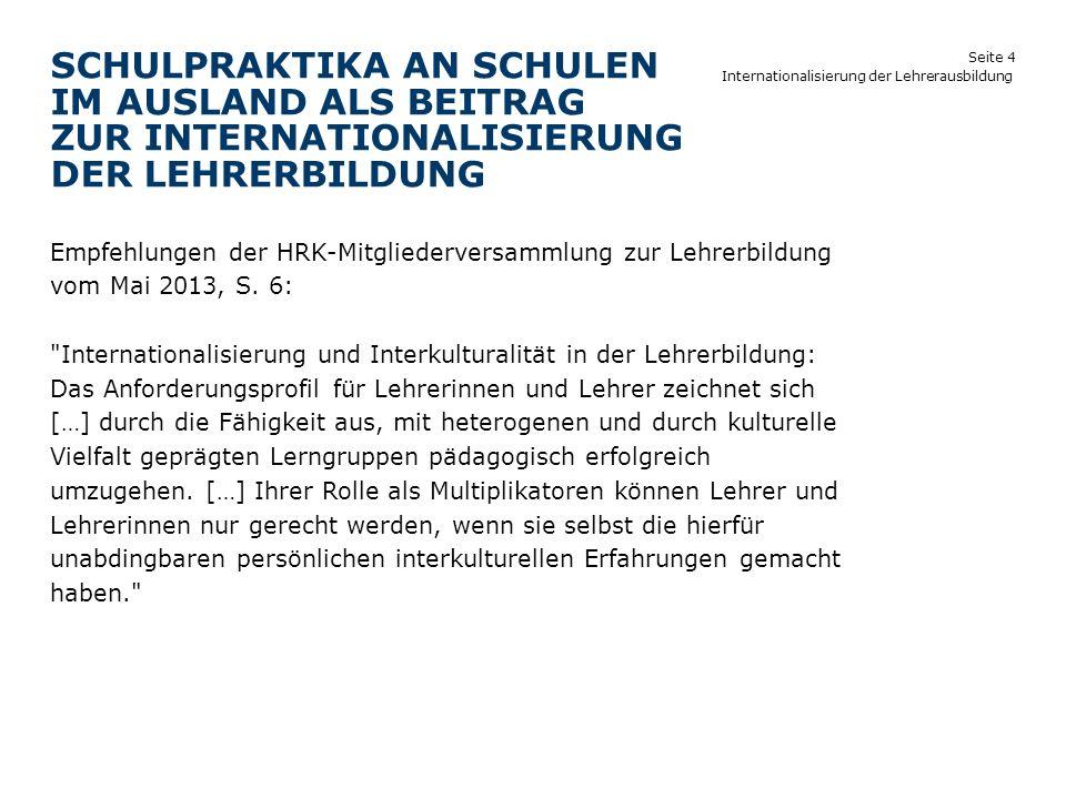 Seite 4 SCHULPRAKTIKA AN SCHULEN IM AUSLAND ALS BEITRAG ZUR INTERNATIONALISIERUNG DER LEHRERBILDUNG Internationalisierung der Lehrerausbildung Empfehl