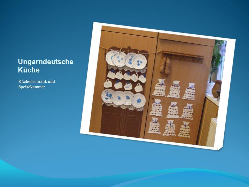 Ungarndeutsche Küche Küchenschrank und Speisekammer