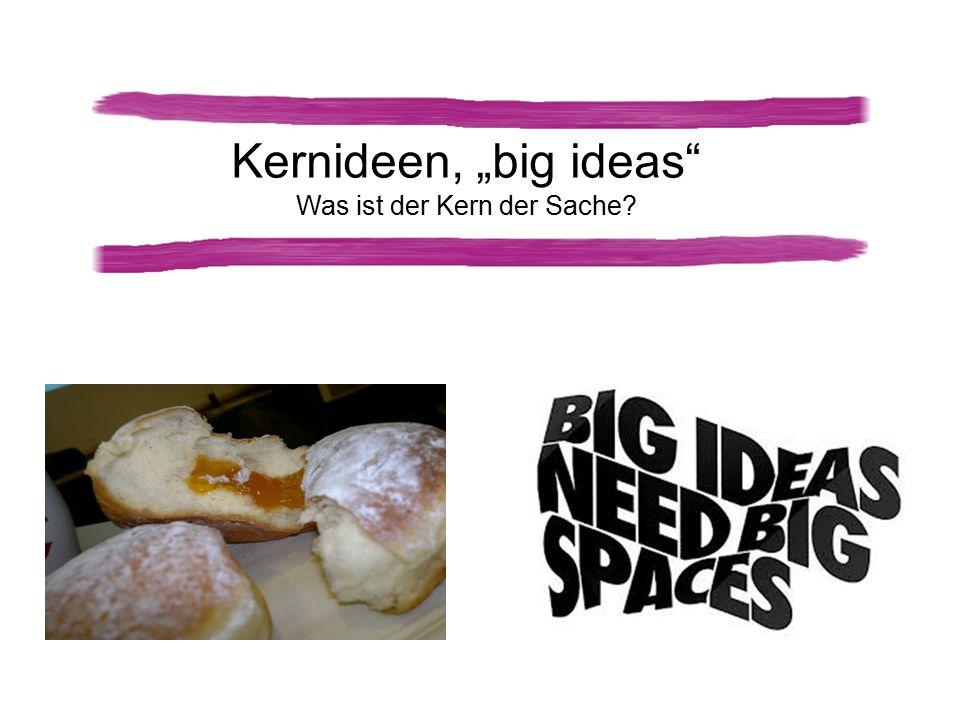 """Kernideen, """"big ideas Was ist der Kern der Sache"""