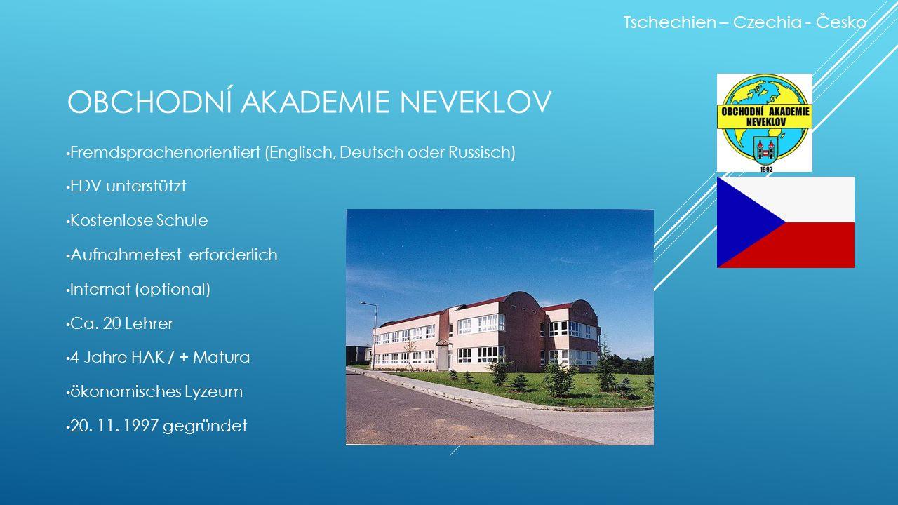 OBCHODNÍ AKADEMIE NEVEKLOV Fremdsprachenorientiert (Englisch, Deutsch oder Russisch) EDV unterstützt Kostenlose Schule Aufnahmetest erforderlich Internat (optional) Ca.