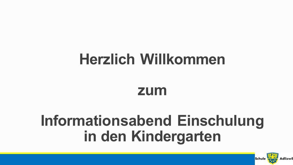 Herzlich Willkommen zum Informationsabend Einschulung in den Kindergarten