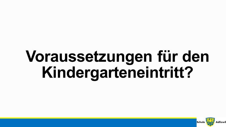 Voraussetzungen für den Kindergarteneintritt