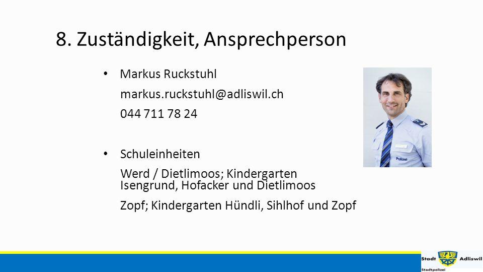 Markus Ruckstuhl markus.ruckstuhl@adliswil.ch 044 711 78 24 Schuleinheiten Werd / Dietlimoos; Kindergarten Isengrund, Hofacker und Dietlimoos Zopf; Kindergarten Hündli, Sihlhof und Zopf 8.